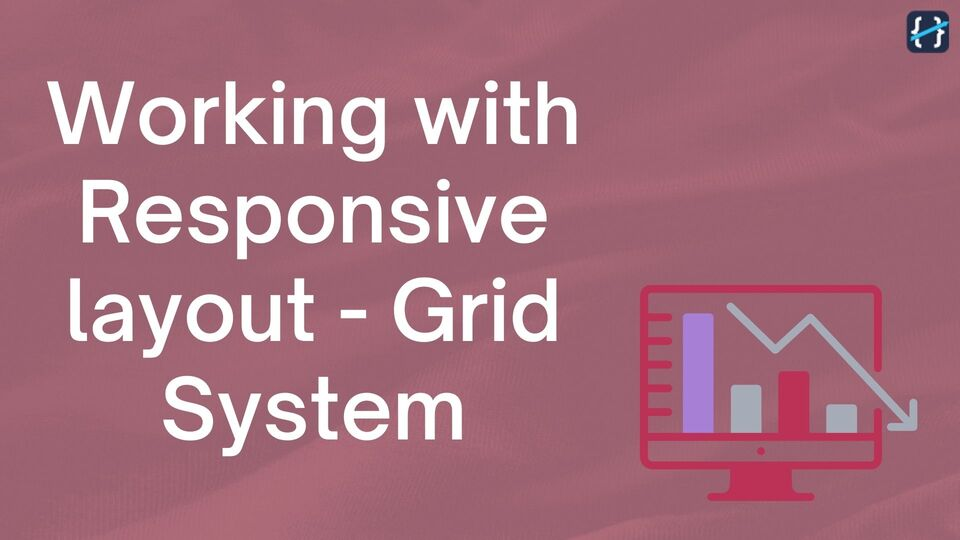 Working with Responsive Grid System using Container, Row and Column Layout