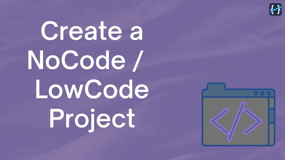 Create your First No Code Project