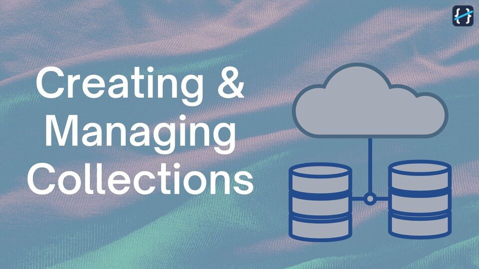 Creating and Managing Collections for Dynamic Data
