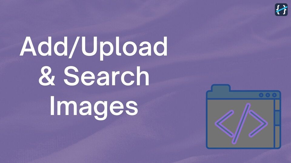 How to Add / Upload and Search Images while building NoCode Apps