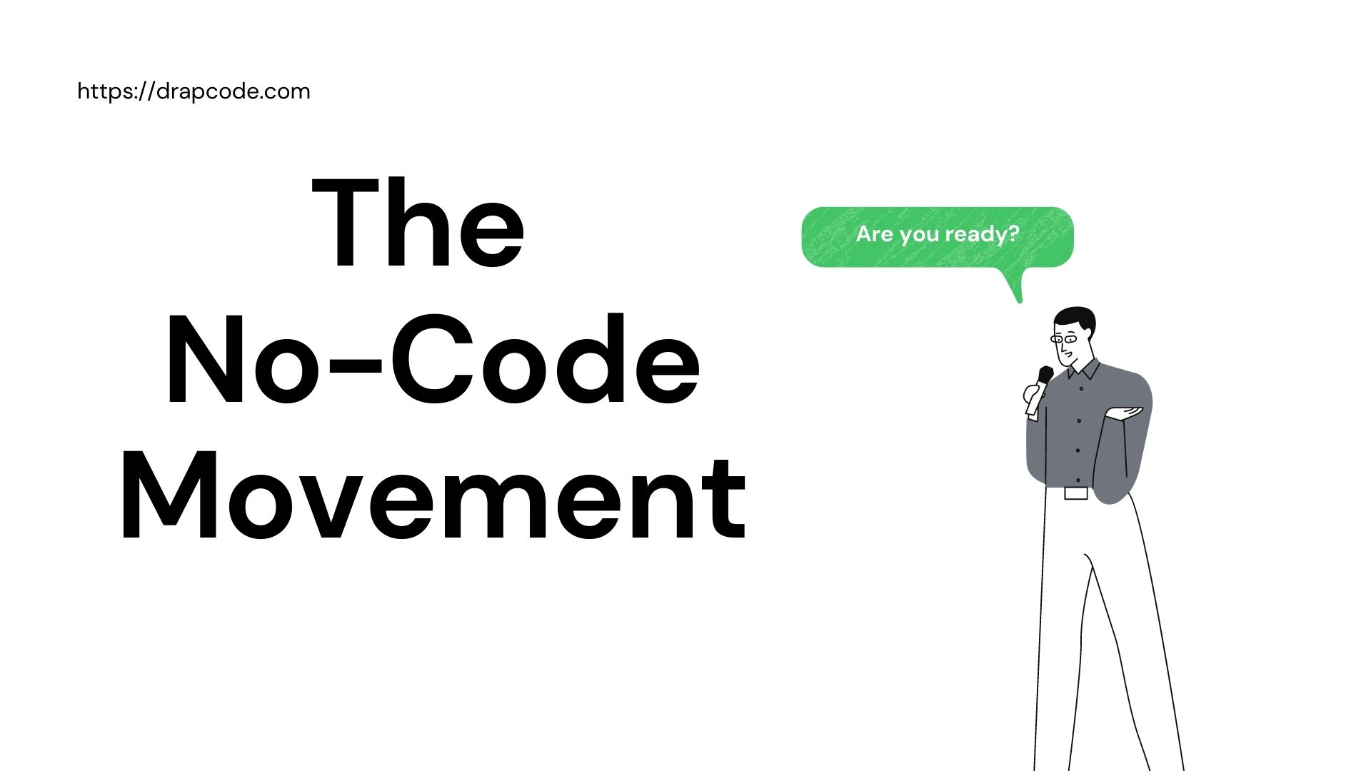 The Onset of a new Revolution: The No-code Movement
