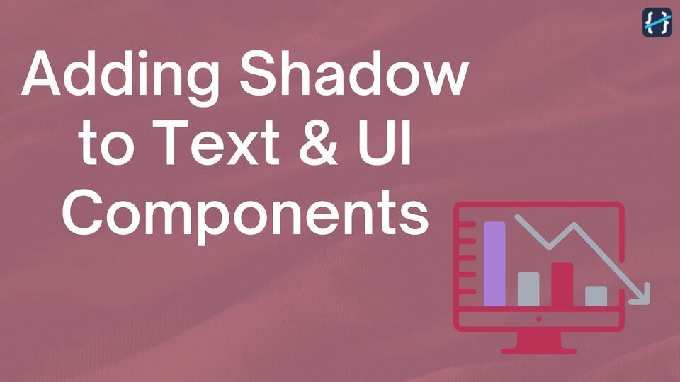 How to Add Shadow Style to Text and Design Components