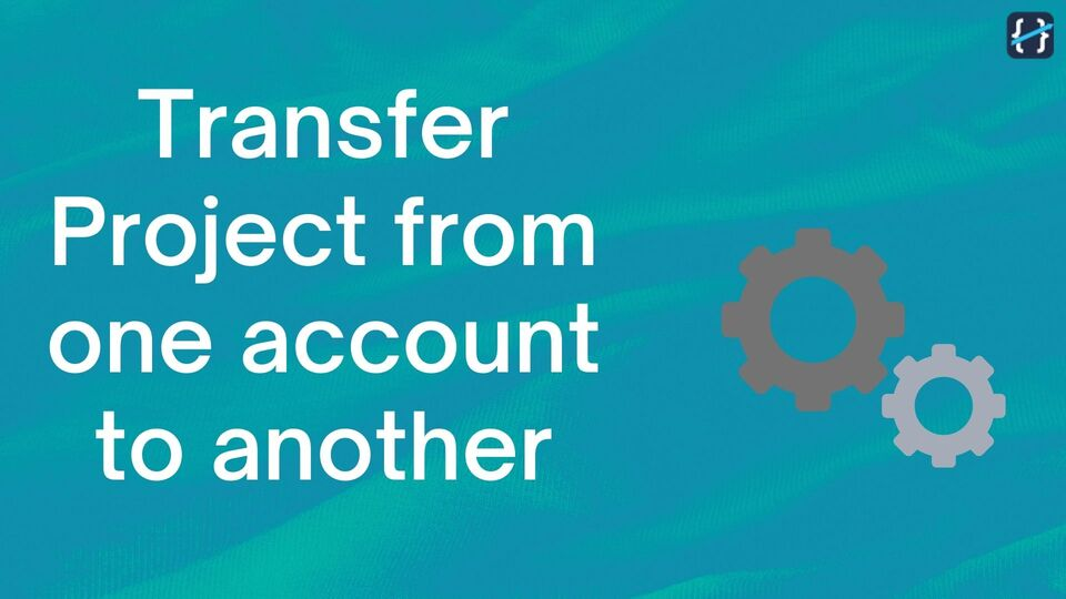 Transfer Project from one Account to another